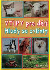 Vtipy pro děti : hlody se zvířaty  (odkaz v elektronickém katalogu)
