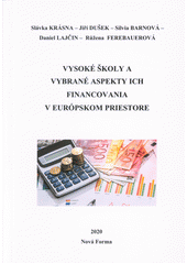 Vysoké školy a vybrané aspekty ich financovania v európskom priestore  (odkaz v elektronickém katalogu)
