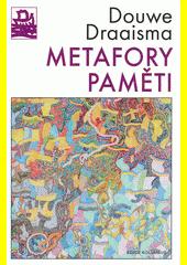 Metafory paměti /Douwe Draaisma ; [z nizozemského originálu ... přeložil Ruben Pellar] (odkaz v elektronickém katalogu)