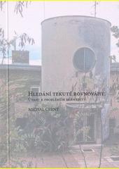 Hledání tekuté rovnováhy : úvahy k problémům modernity  (odkaz v elektronickém katalogu)