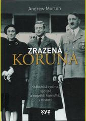 Zrazená koruna : královská rodina, nacisté a největší kamufláž v historii  (odkaz v elektronickém katalogu)