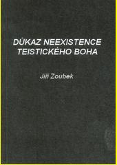 Důkaz neexistence teistického boha  (odkaz v elektronickém katalogu)