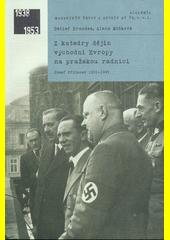 Z katedry dějin východní Evropy na pražskou radnici : Josef Pfitzner 1901-1945  (odkaz v elektronickém katalogu)