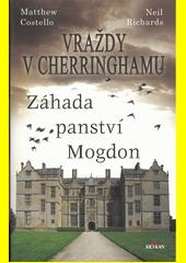Vraždy v Cherringhamu. Záhada panství Mogdon  (odkaz v elektronickém katalogu)