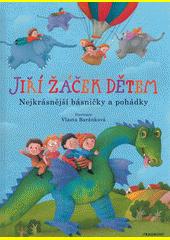 Jiří Žáček dětem : nejkrásnější básničky a pohádky  (odkaz v elektronickém katalogu)
