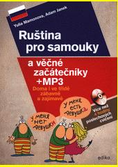Ruština pro samouky a věčné začátečníky : + MP3  (odkaz v elektronickém katalogu)