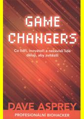 Game changers : co lídři, inovátoři a nezávislí lidé dělají, aby zvítězili  (odkaz v elektronickém katalogu)