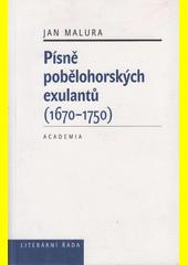 Jan Malura. Písně pobělohorských exulantů (1670-1750). . Praha: Academia, 2010 978-80-200-1836-6 (odkaz v elektronickém katalogu)