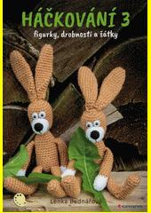 Háčkování 3 : figurky, drobnosti a šátky  (odkaz v elektronickém katalogu)