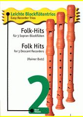Folk-Hits : für 3 Sopran-Blockflöten = Folk hits : for 3 descant recorders. Band 2  (odkaz v elektronickém katalogu)