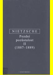 Pozdní pozůstalost : s konkordancí ke kompilaci Vůle k moci (Der Wille zur Macht) z let 1906 a 1911. II., (1887-1889)  (odkaz v elektronickém katalogu)