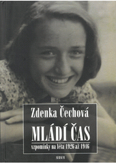 Mládí čas : vzpomínky na léta 1926 až 1946  (odkaz v elektronickém katalogu)