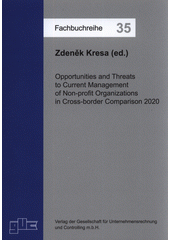 Opportunities and threats to current management of non-profit organizations in cross-border comparison 2020  (odkaz v elektronickém katalogu)