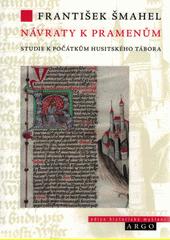 Návraty k pramenům : studie k počátkům husitského tábora  (odkaz v elektronickém katalogu)