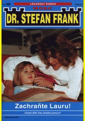 Zachraňte Laru! : dokáže doktor Frank pomoci v záhadném případu únosu?  (odkaz v elektronickém katalogu)