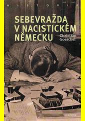 Sebevražda v nacistickém Německu  (odkaz v elektronickém katalogu)