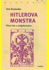 Hitlerova monstra : Třetí říše a nadpřirozeno  (odkaz v elektronickém katalogu)