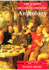 The Schott Recorder Consort Anthology. 4 (odkaz v elektronickém katalogu)