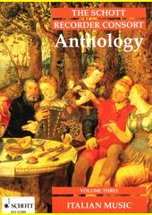 The Schott Recorder Consort Anthology. 3 (odkaz v elektronickém katalogu)
