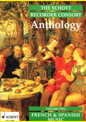 The Schott Recorder Consort Anthology. 2 (odkaz v elektronickém katalogu)