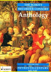 The Schott Recorder Consort Anthology. 1 (odkaz v elektronickém katalogu)