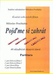 Pojďme si zahrát : 40 skladbiček : kvartet zobcových fléten (odkaz v elektronickém katalogu)