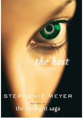The host : a novel / Stephenie Meyer (odkaz v elektronickém katalogu)