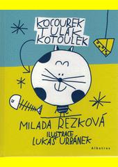 Kocourek Tulák Kotoulek  (odkaz v elektronickém katalogu)