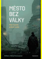 Město bez války  (odkaz v elektronickém katalogu)