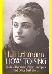 How to sing  (odkaz v elektronickém katalogu)