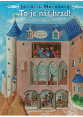 To je náš hrad!  (odkaz v elektronickém katalogu)