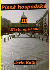 Písně hospodské. III, Městu opilému  (odkaz v elektronickém katalogu)