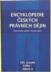 Encyklopedie českých právních dějin. XXI. svazek, Volby-Zákon o  (odkaz v elektronickém katalogu)