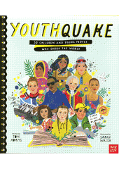 Youthquake : 50 children and young people who shook the world  (odkaz v elektronickém katalogu)