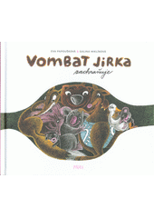 Vombat Jirka zachraňuje  (odkaz v elektronickém katalogu)