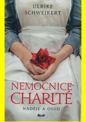 Nemocnice Charité : naděje a osud  (odkaz v elektronickém katalogu)