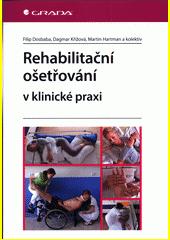 Rehabilitační ošetřování v klinické praxi  (odkaz v elektronickém katalogu)