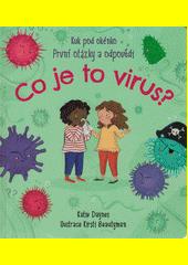 Co je to virus? : první otázky a odpovědi  (odkaz v elektronickém katalogu)