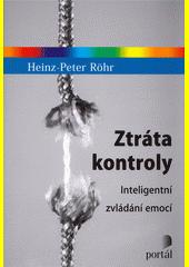 Ztráta kontroly : inteligentní zvládání emocí  (odkaz v elektronickém katalogu)