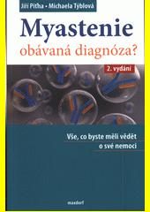 Myastenie - obávaná diagnóza? : vše, co byste měli vědět o své nemoci  (odkaz v elektronickém katalogu)