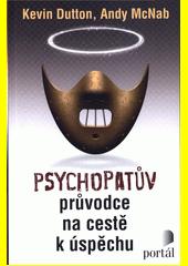 Psychopatův průvodce na cestě k úspěchu  (odkaz v elektronickém katalogu)