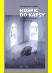 Hospic do kapsy : příručka pro domácí paliativní týmy  (odkaz v elektronickém katalogu)