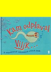 Kam odplaval Vilík  (odkaz v elektronickém katalogu)