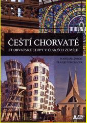 Čeští chorvaté : chorvatské stopy v českých zemích  (odkaz v elektronickém katalogu)