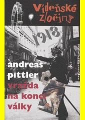 Vídeňské zločiny. 1918 - vražda na konci války  (odkaz v elektronickém katalogu)