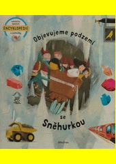 Objevujeme podzemí se Sněhurkou  (odkaz v elektronickém katalogu)