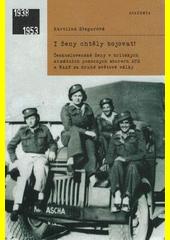 I ženy chtěly bojovat! : československé ženy v britských armádních pomocných sborech ATS a WAAF za druhé světové války  (odkaz v elektronickém katalogu)