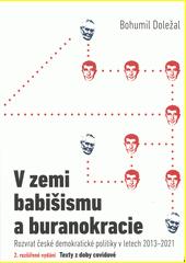 V zemi babišismu a buranokracie : rozvrat české demokratické politiky v letech 2013-2020  (odkaz v elektronickém katalogu)