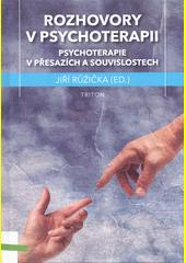 Rozhovory v psychoterapii : psychoterapie v přesazích a souvislostech  (odkaz v elektronickém katalogu)
