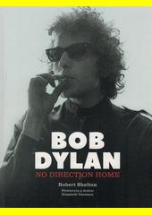 Bob Dylan : no direction home  (odkaz v elektronickém katalogu)